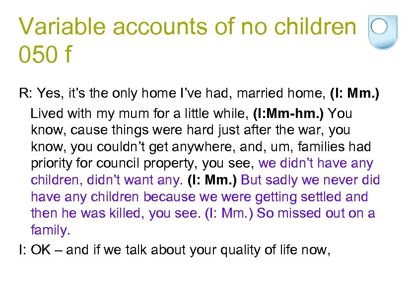 Variable accounts of no children 050 f R: Yes, it's the only home I've