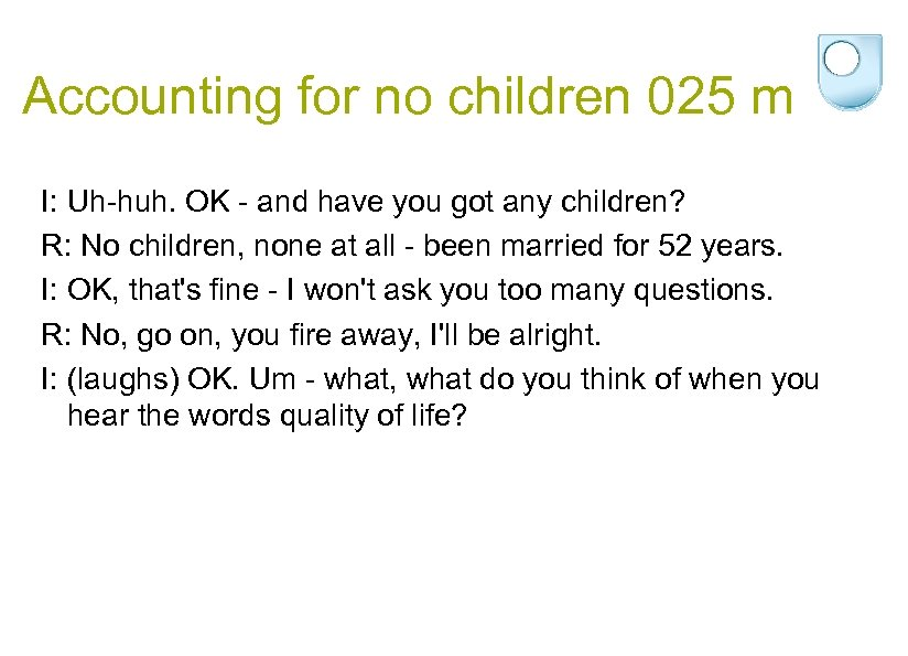 Accounting for no children 025 m I: Uh-huh. OK - and have you got
