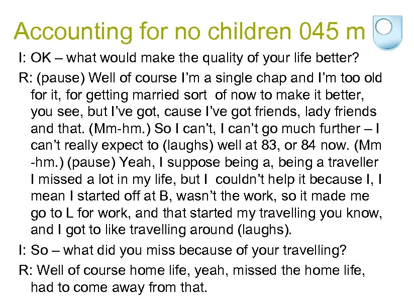 Accounting for no children 045 m I: OK – what would make the quality