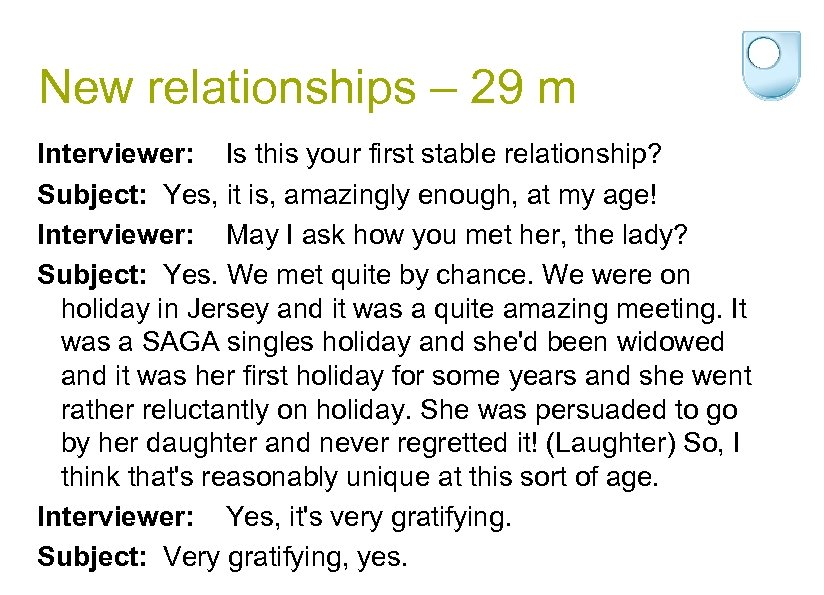 New relationships – 29 m Interviewer: Is this your first stable relationship? Subject: Yes,
