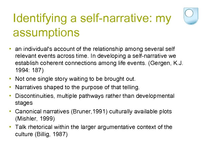 Identifying a self-narrative: my assumptions • an individual's account of the relationship among several