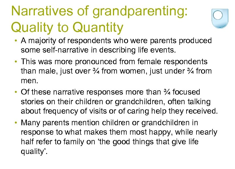 Narratives of grandparenting: Quality to Quantity • A majority of respondents who were parents