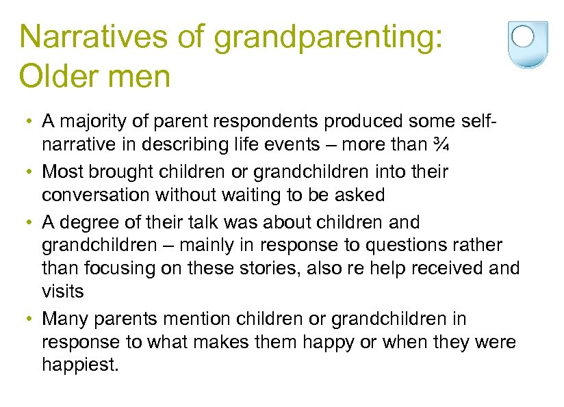 Narratives of grandparenting: Older men • A majority of parent respondents produced some selfnarrative