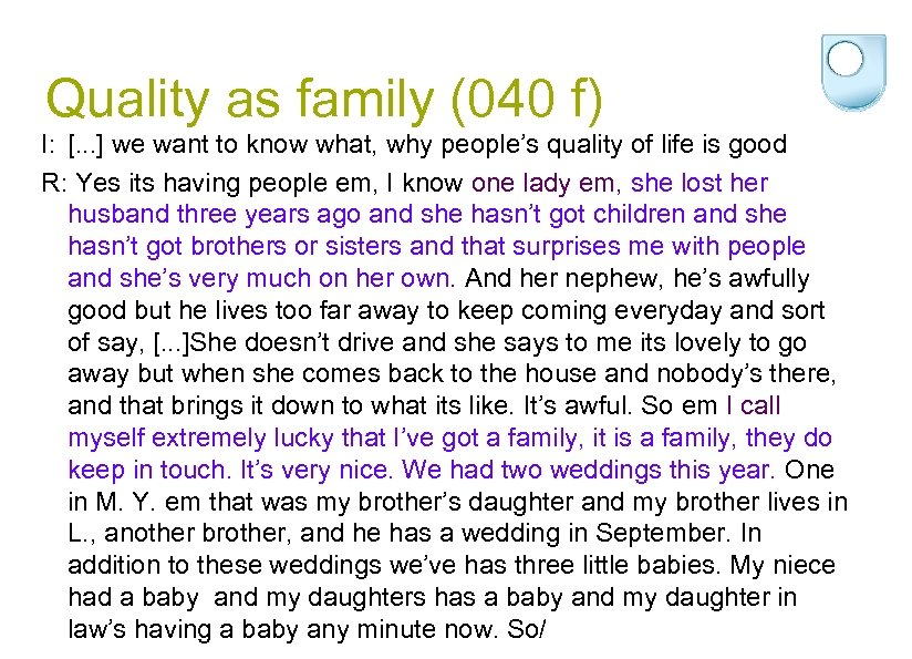 Quality as family (040 f) I: [. . . ] we want to know