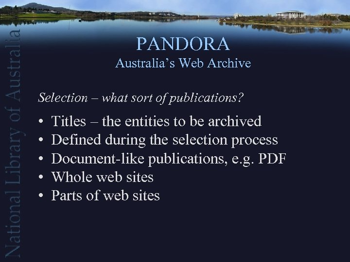 PANDORA Australia's Web Archive Selection – what sort of publications? • • • Titles