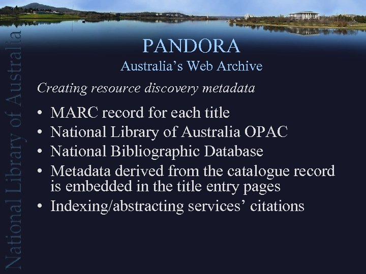 PANDORA Australia's Web Archive Creating resource discovery metadata • • MARC record for each