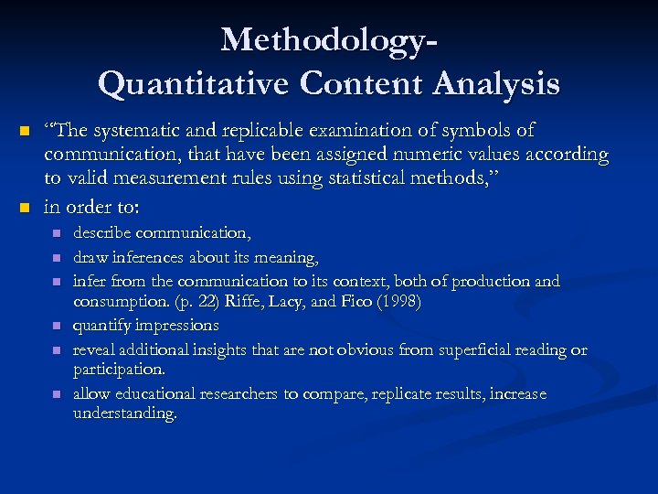 "Methodology. Quantitative Content Analysis n n ""The systematic and replicable examination of symbols of"
