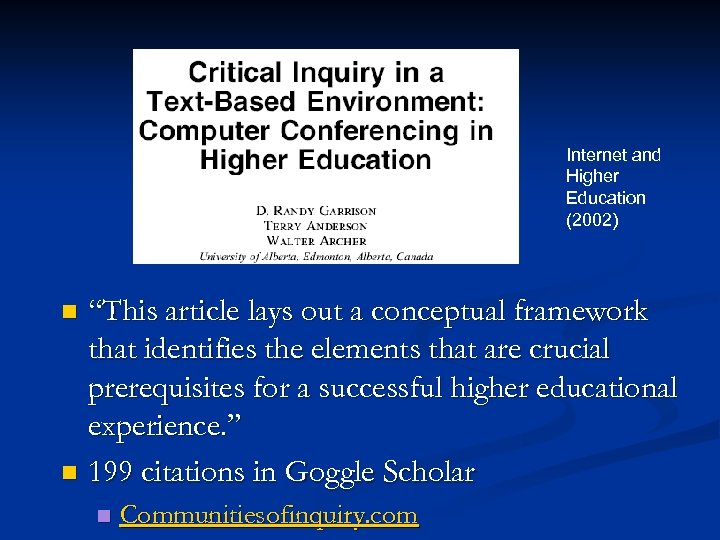 "Internet and Higher Education (2002) ""This article lays out a conceptual framework that identifies"
