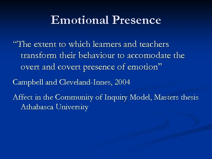 "Emotional Presence ""The extent to which learners and teachers transform their behaviour to accomodate"