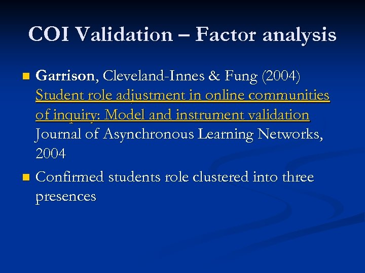 COI Validation – Factor analysis Garrison, Cleveland-Innes & Fung (2004) Student role adjustment in