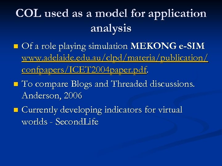 COL used as a model for application analysis Of a role playing simulation MEKONG