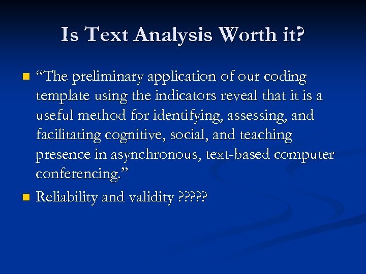 "Is Text Analysis Worth it? ""The preliminary application of our coding template using the"