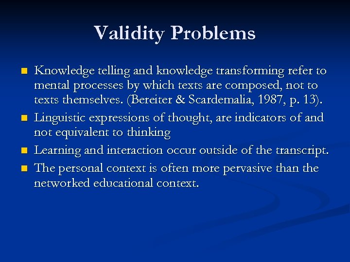 Validity Problems n n Knowledge telling and knowledge transforming refer to mental processes by