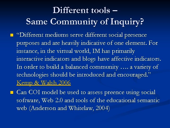 "Different tools – Same Community of Inquiry? n n ""Different mediums serve different social"