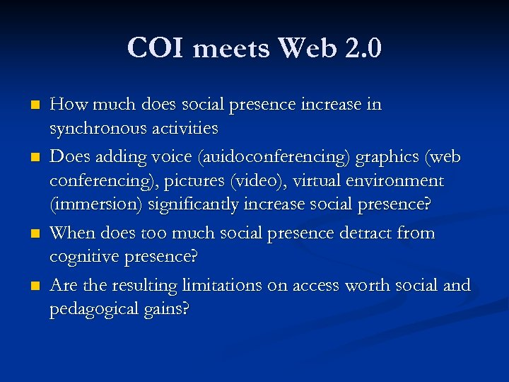 COI meets Web 2. 0 n n How much does social presence increase in