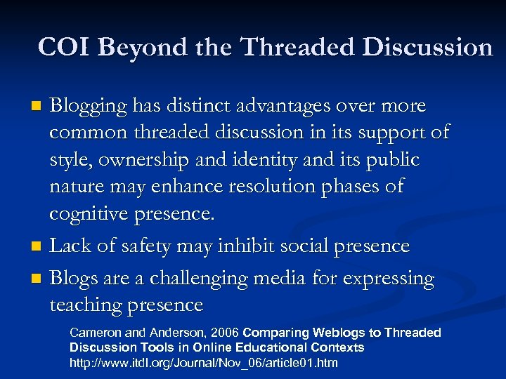 COI Beyond the Threaded Discussion Blogging has distinct advantages over more common threaded discussion