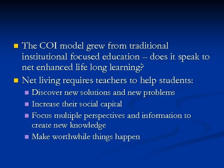 The COI model grew from traditional institutional focused education – does it speak to