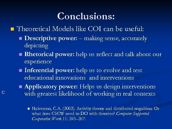 Conclusions: n Theoretical Models like COI can be useful: Descriptive power: – making sense,