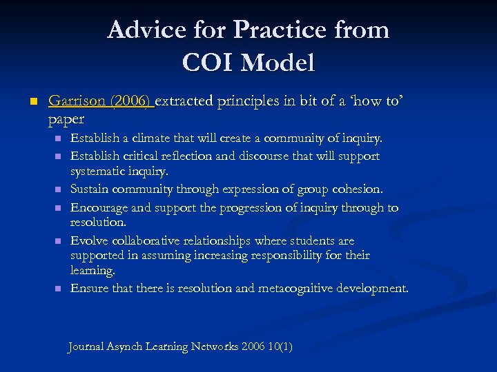 Advice for Practice from COI Model n Garrison (2006) extracted principles in bit of