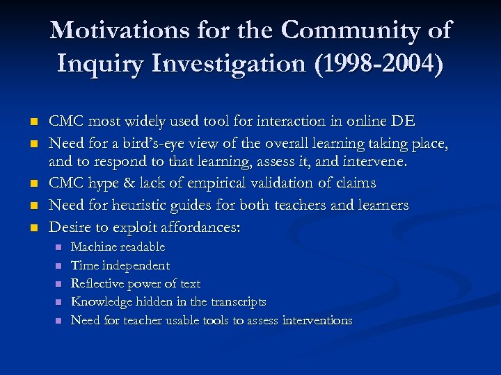 Motivations for the Community of Inquiry Investigation (1998 -2004) n n n CMC most