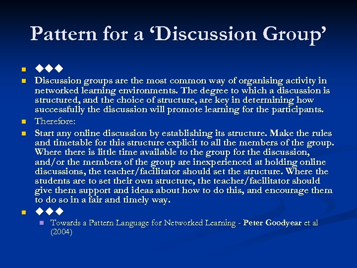 Pattern for a 'Discussion Group' n n n Discussion groups are the most common