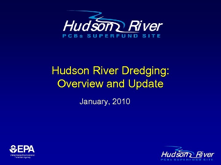 Hudson River Dredging: Overview and Update January, 2010