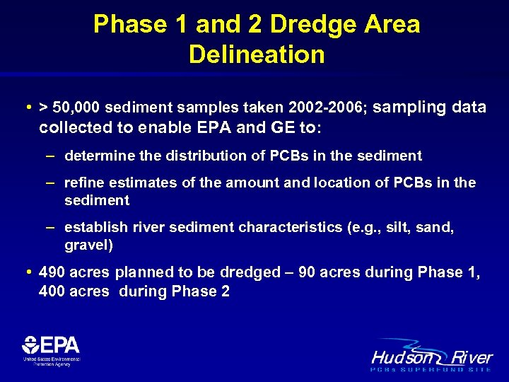 Phase 1 and 2 Dredge Area Delineation • > 50, 000 sediment samples taken