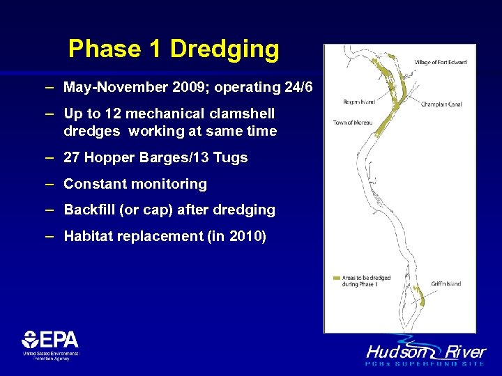 Phase 1 Dredging – May-November 2009; operating 24/6 – Up to 12 mechanical clamshell