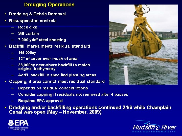 Dredging Operations • Dredging & Debris Removal • Resuspension controls – Rock dike –