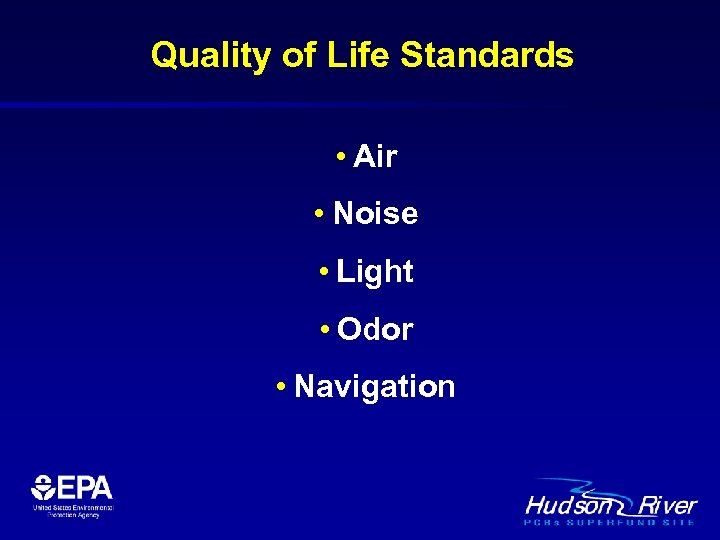 Quality of Life Standards • Air • Noise • Light • Odor • Navigation