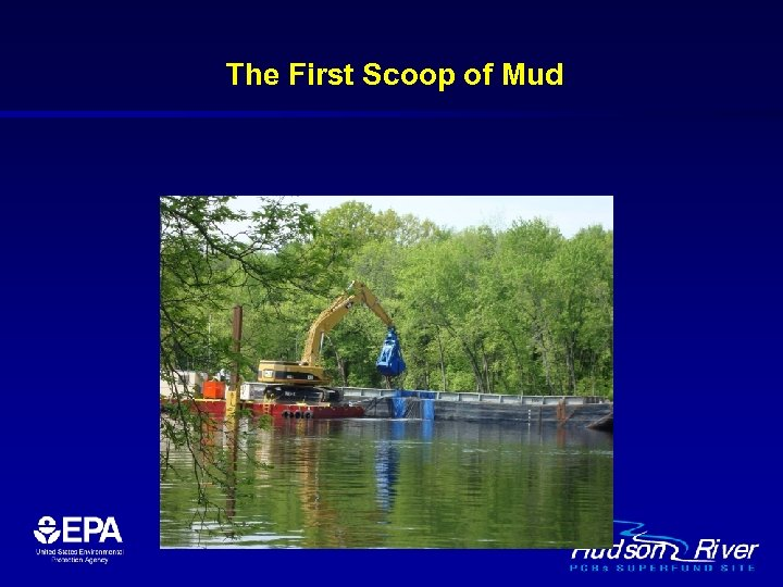 The First Scoop of Mud