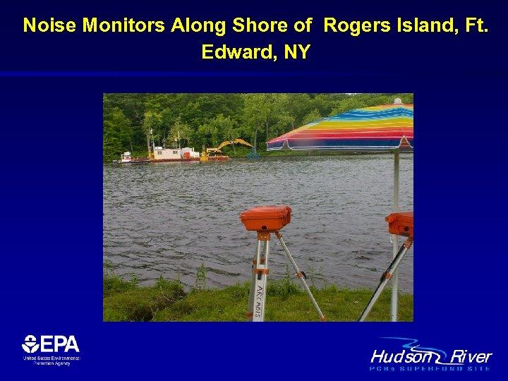 Noise Monitors Along Shore of Rogers Island, Ft. Edward, NY