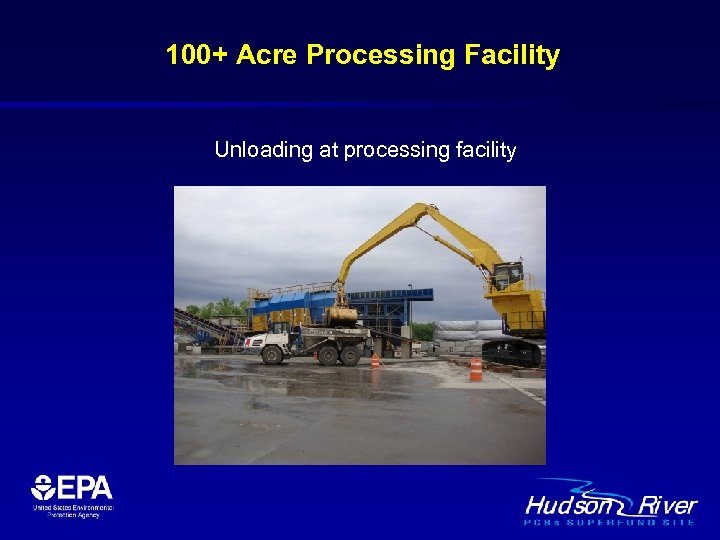 100+ Acre Processing Facility Unloading at processing facility