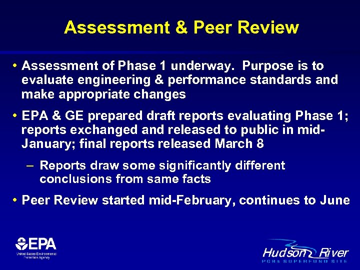 Assessment & Peer Review • Assessment of Phase 1 underway. Purpose is to evaluate
