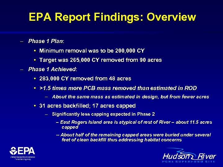EPA Report Findings: Overview – Phase 1 Plan: • Minimum removal was to be