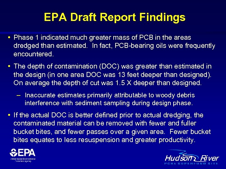 EPA Draft Report Findings • Phase 1 indicated much greater mass of PCB in