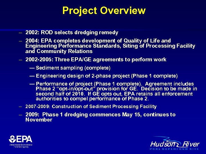 Project Overview – 2002: ROD selects dredging remedy – 2004: EPA completes development of