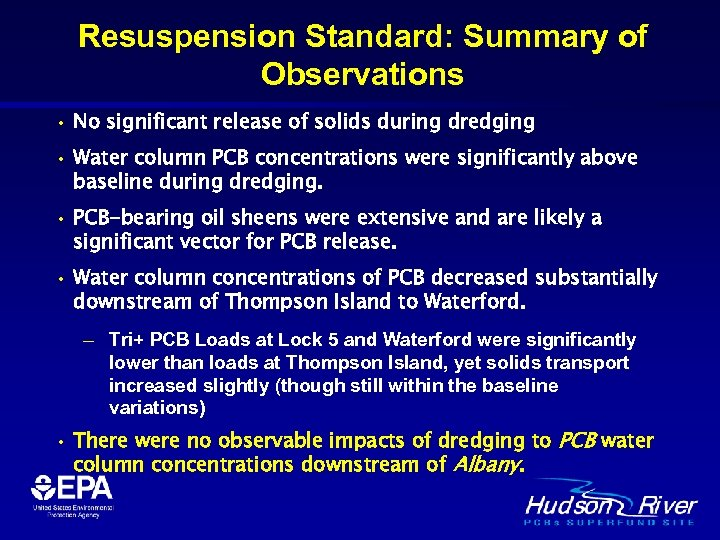 Resuspension Standard: Summary of Observations • No significant release of solids during dredging •