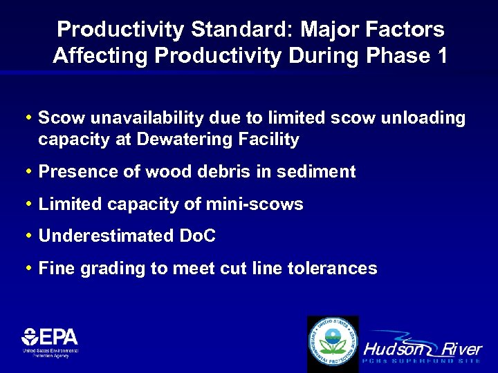 Productivity Standard: Major Factors Affecting Productivity During Phase 1 • Scow unavailability due to