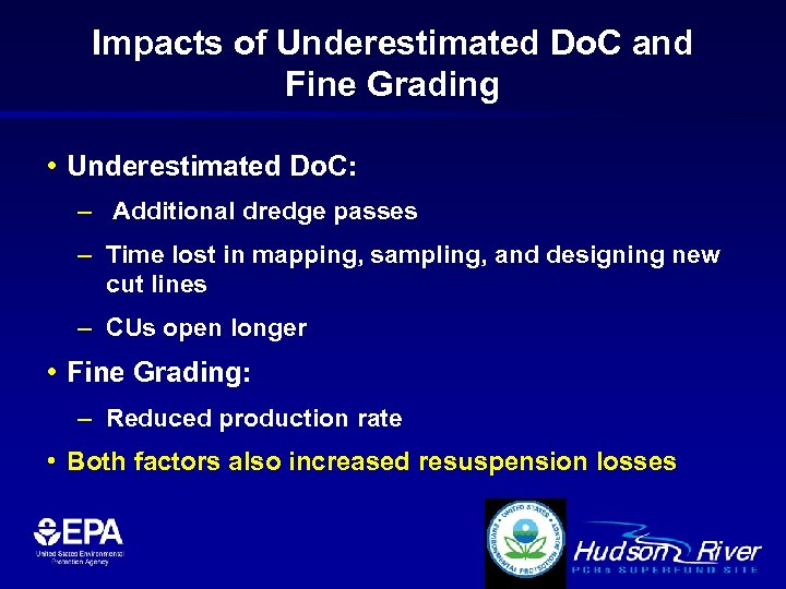 Impacts of Underestimated Do. C and Fine Grading • Underestimated Do. C: – Additional