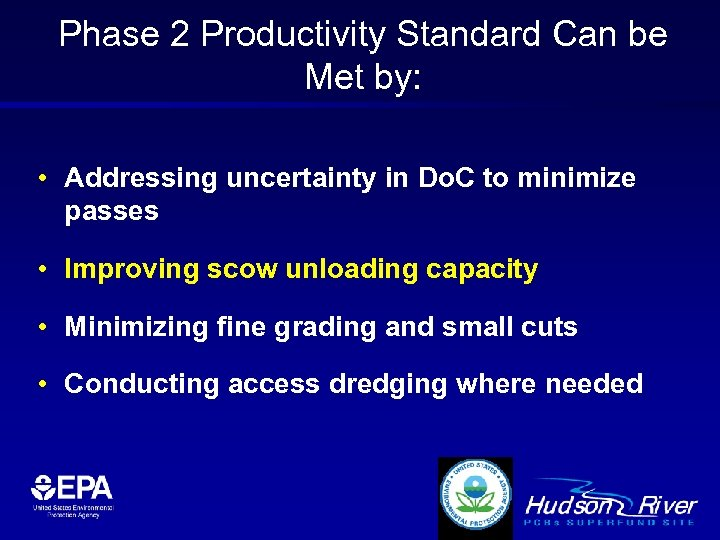 Phase 2 Productivity Standard Can be Met by: • Addressing uncertainty in Do. C