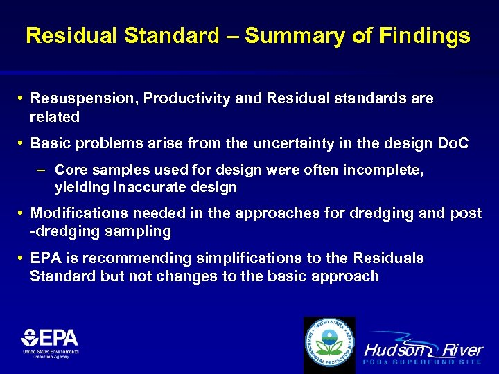 Residual Standard – Summary of Findings • Resuspension, Productivity and Residual standards are related
