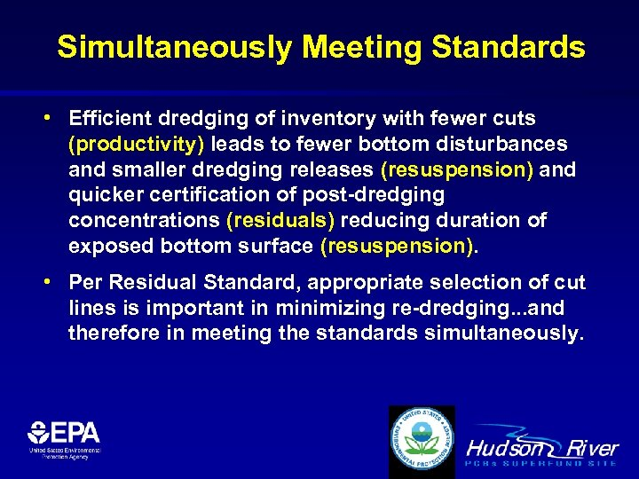 Simultaneously Meeting Standards • Efficient dredging of inventory with fewer cuts (productivity) leads to