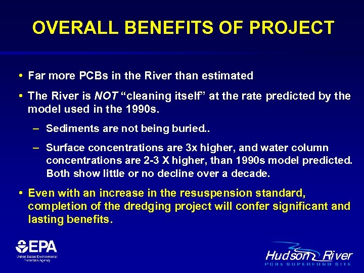 OVERALL BENEFITS OF PROJECT • Far more PCBs in the River than estimated •