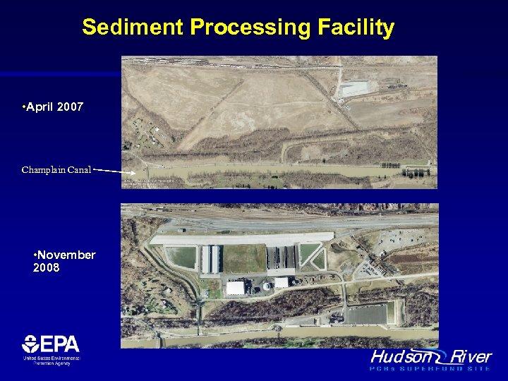Sediment Processing Facility • April 2007 Champlain Canal • November 2008