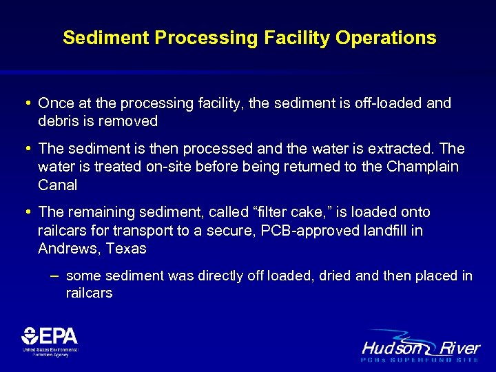 Sediment Processing Facility Operations • Once at the processing facility, the sediment is off-loaded