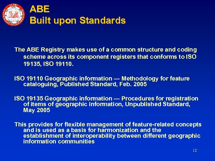 ABE Built upon Standards The ABE Registry makes use of a common structure and