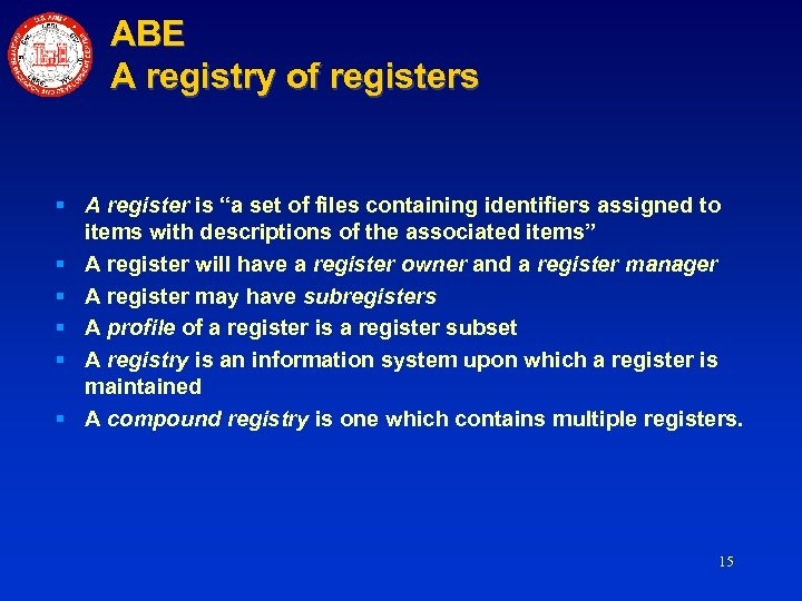 "ABE A registry of registers § A register is ""a set of files containing"