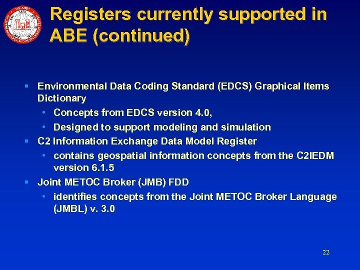 Registers currently supported in ABE (continued) § Environmental Data Coding Standard (EDCS) Graphical Items