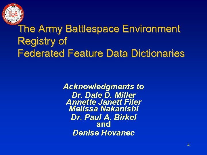 The Army Battlespace Environment Registry of Federated Feature Data Dictionaries Acknowledgments to Dr. Dale